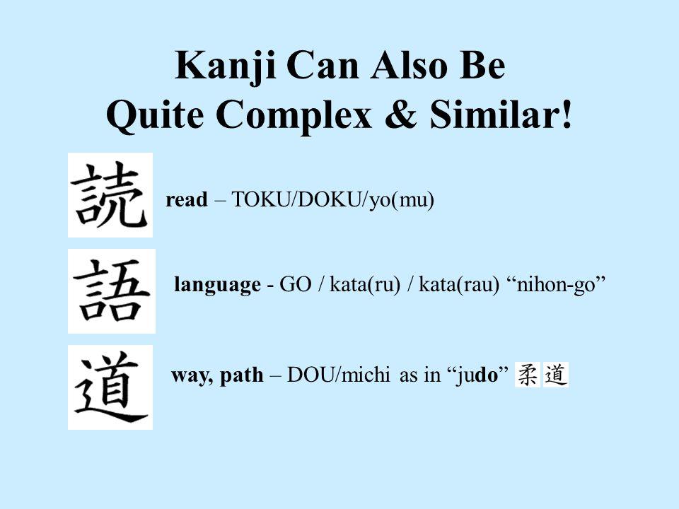 Writing Systems #2 & #3 Kana –sets of syllables –two are used Hiragana Katakana