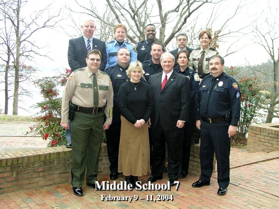 Middle School 7 February 9 – 11, 2004 Middle School 7 February 9 – 11, 2004