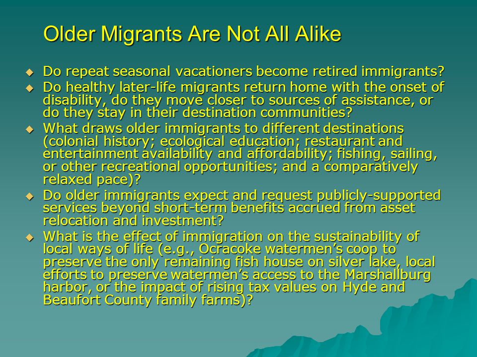 Older Migrants Are Not All Alike Older Migrants Are Not All Alike  Do repeat seasonal vacationers become retired immigrants.