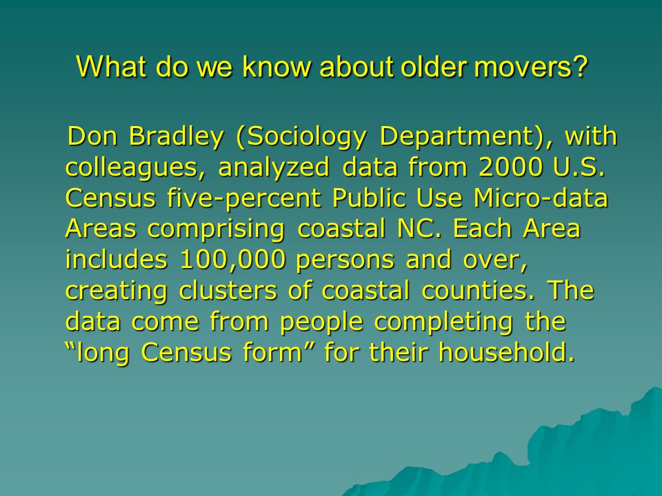 What do we know about older movers? Don Bradley (Sociology Department), with colleagues, analyzed data from 2000 U.S. Census five-percent Public Use M
