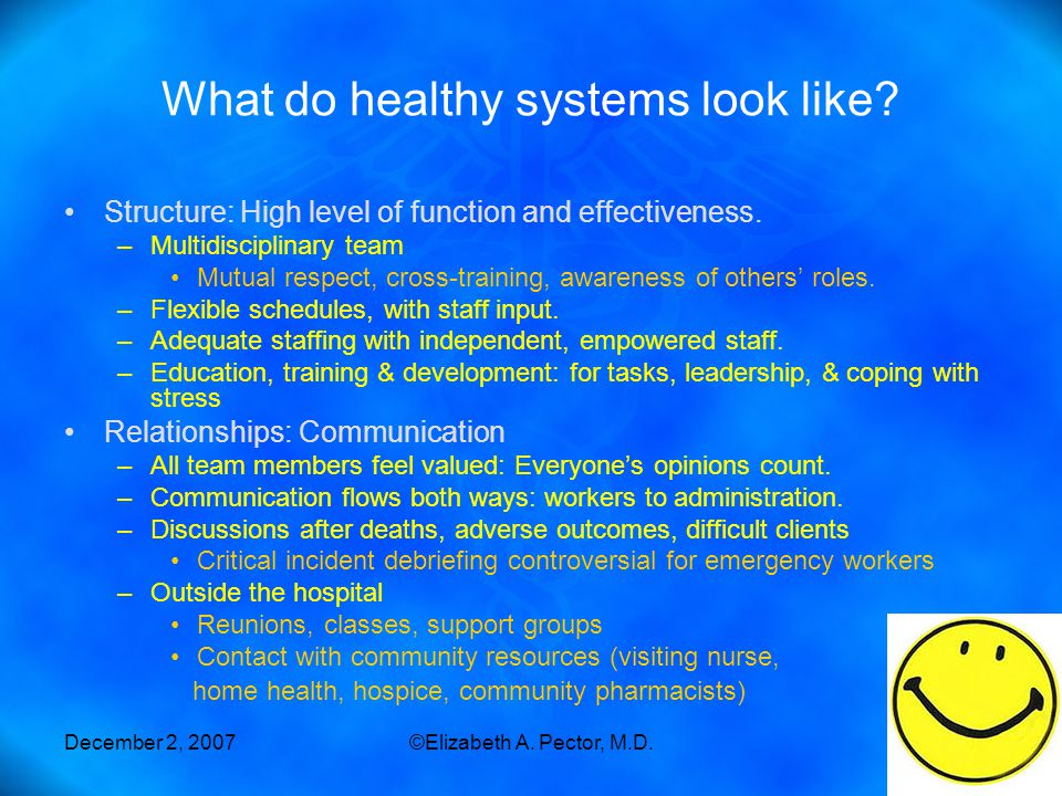 December 2, 2007©Elizabeth A. Pector, M.D.45 What do healthy systems look like.
