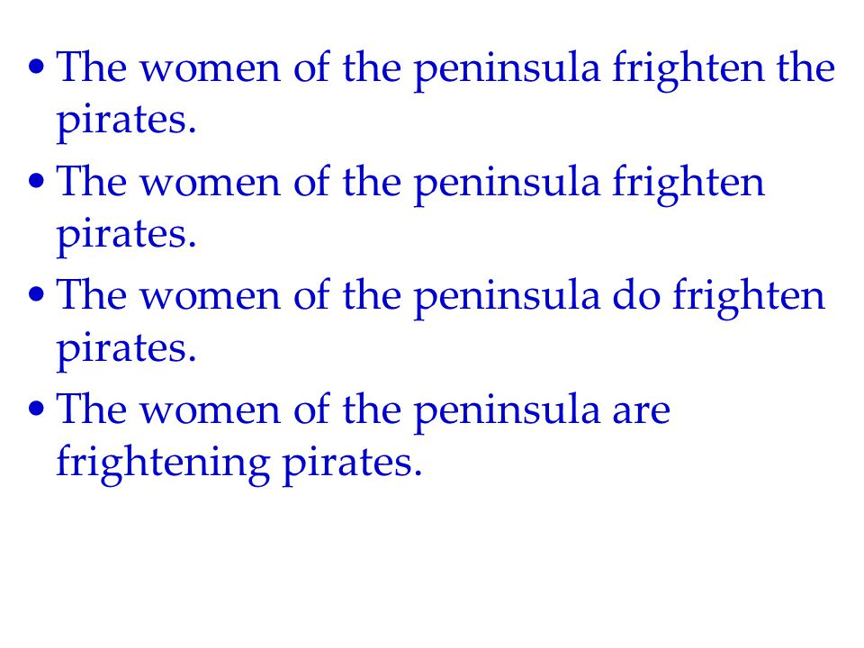 The women of the peninsula frighten the pirates. The women of the peninsula frighten pirates.