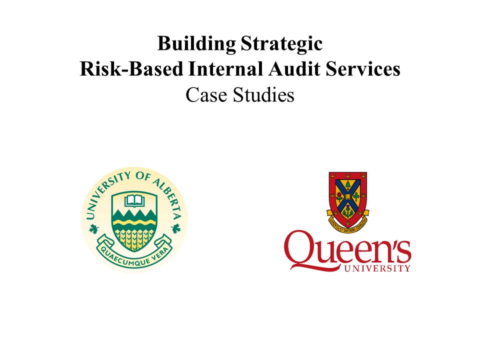 RISK BASED AUDIT SERVICES Outline Two Universities - Two Approaches –Linkages between Internal Audit & Enterprise- Wide Risk Management (ERM) –ERM's application in audit processes Participative – encourage everyone to share successful practices