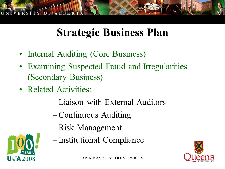 RISK BASED AUDIT SERVICES ERM Application in Internal Audit –Audit Engagements – Reporting (cont.) RatingDescription High risk of significant reputation damage, financial loss or exposure, major breakdown in information system or information integrity, significant incident(s) of regulatory non-compliance, potential risk of loss of life or limb Moderate risk of significant reputation damage, financial loss or exposure, major breakdown in information system or information integrity, significant incident(s) of regulatory non-compliance, potential risk of loss of life or limb Low risk of significant reputation damage, financial loss or exposure, major breakdown in information system or information integrity, significant incident(s) of regulatory non-compliance, potential risk of loss of life or limb