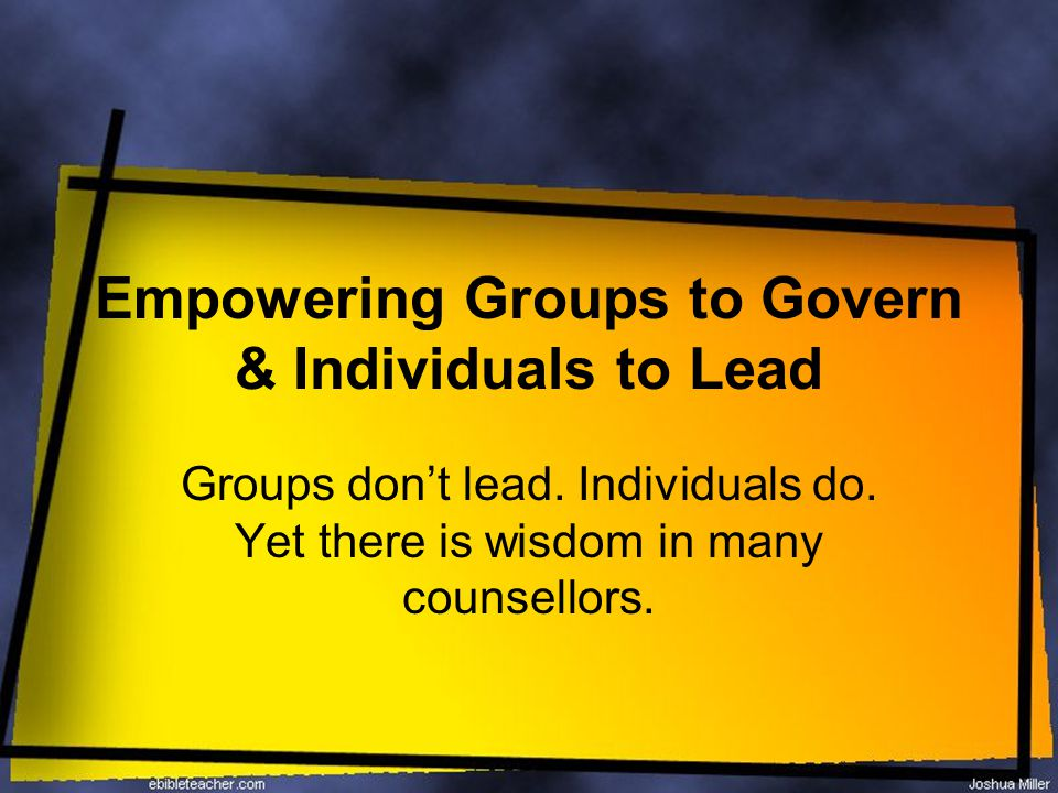 Empowering Groups to Govern & Individuals to Lead Groups don't lead.
