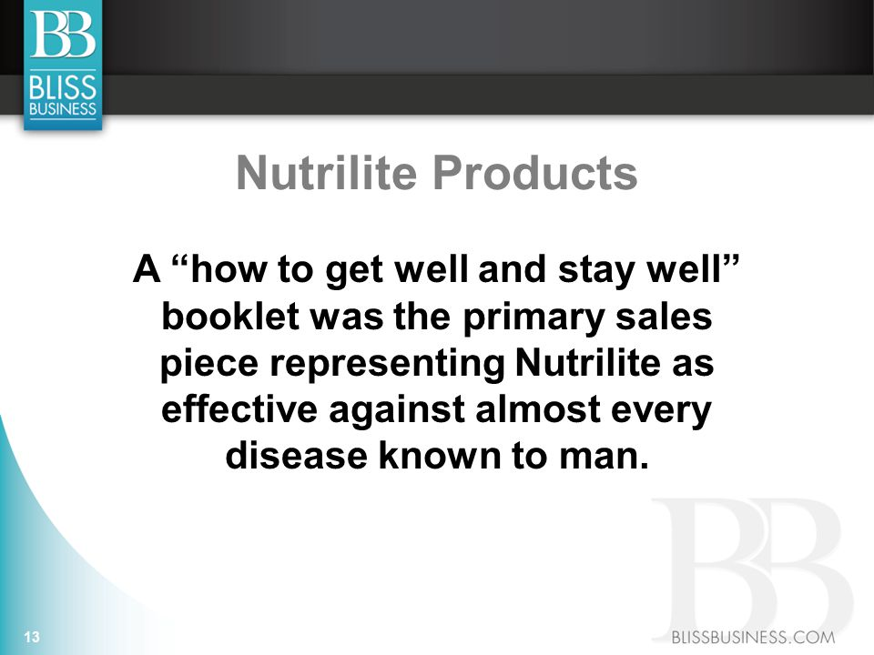 13 A how to get well and stay well booklet was the primary sales piece representing Nutrilite as effective against almost every disease known to man.