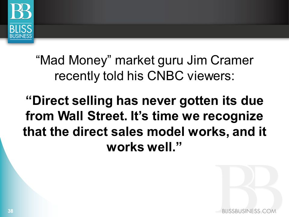 Mad Money market guru Jim Cramer recently told his CNBC viewers: Direct selling has never gotten its due from Wall Street.