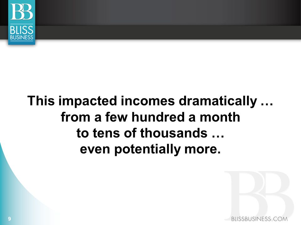 This impacted incomes dramatically … from a few hundred a month to tens of thousands … even potentially more.