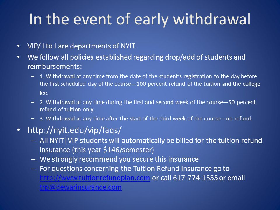 In the event of early withdrawal VIP/ I to I are departments of NYIT.