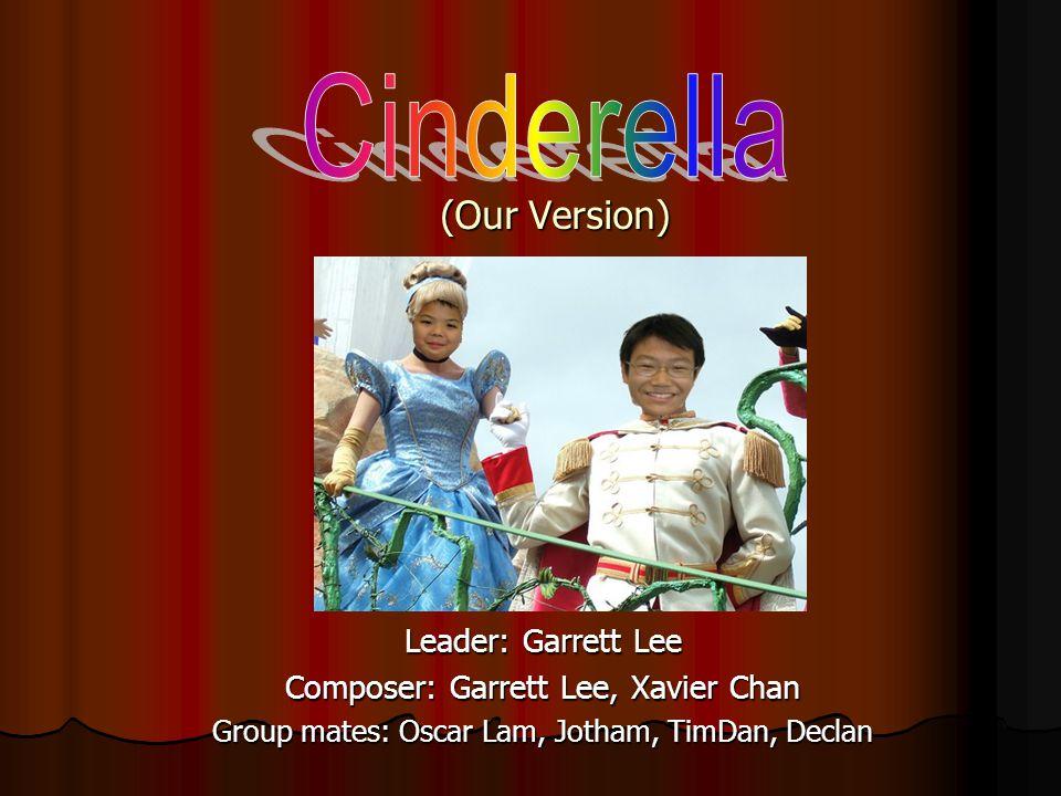 (Our Version) Leader: Garrett Lee Composer: Garrett Lee, Xavier Chan Group mates: Oscar Lam, Jotham, TimDan, Declan