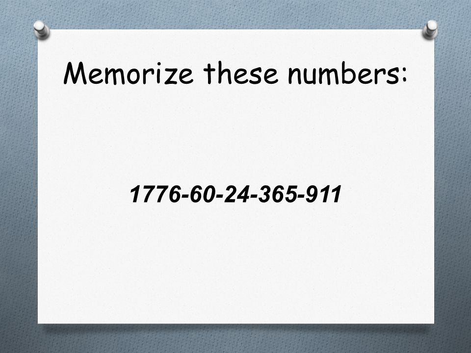 Memorize these numbers: 1776-60-24-365-911