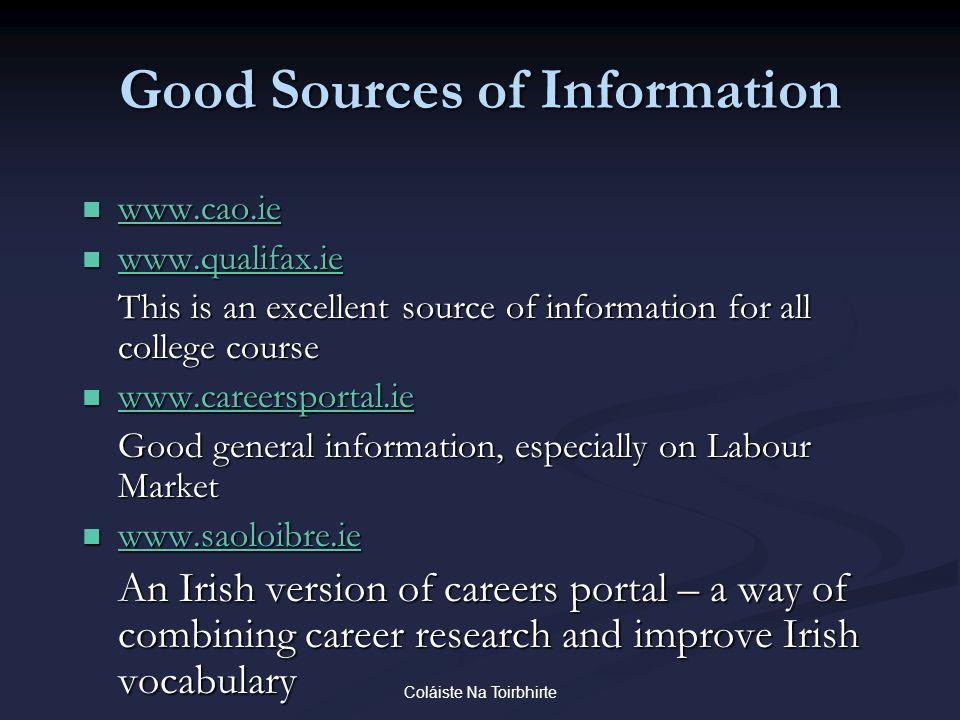 Coláiste Na Toirbhirte Good Sources of Information www.cao.ie www.cao.ie www.cao.ie www.qualifax.ie www.qualifax.ie www.qualifax.ie This is an excelle