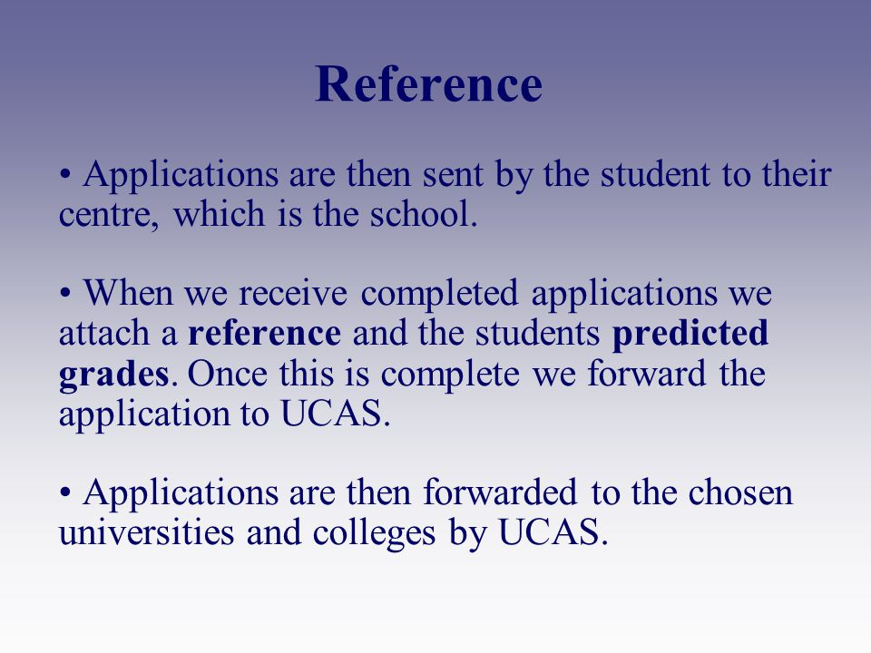 Reference Applications are then sent by the student to their centre, which is the school.