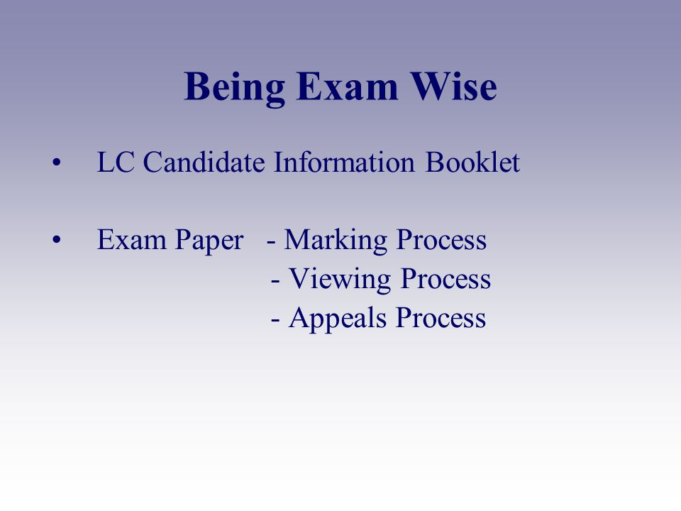 Being Exam Wise LC Candidate Information Booklet Exam Paper - Marking Process - Viewing Process - Appeals Process