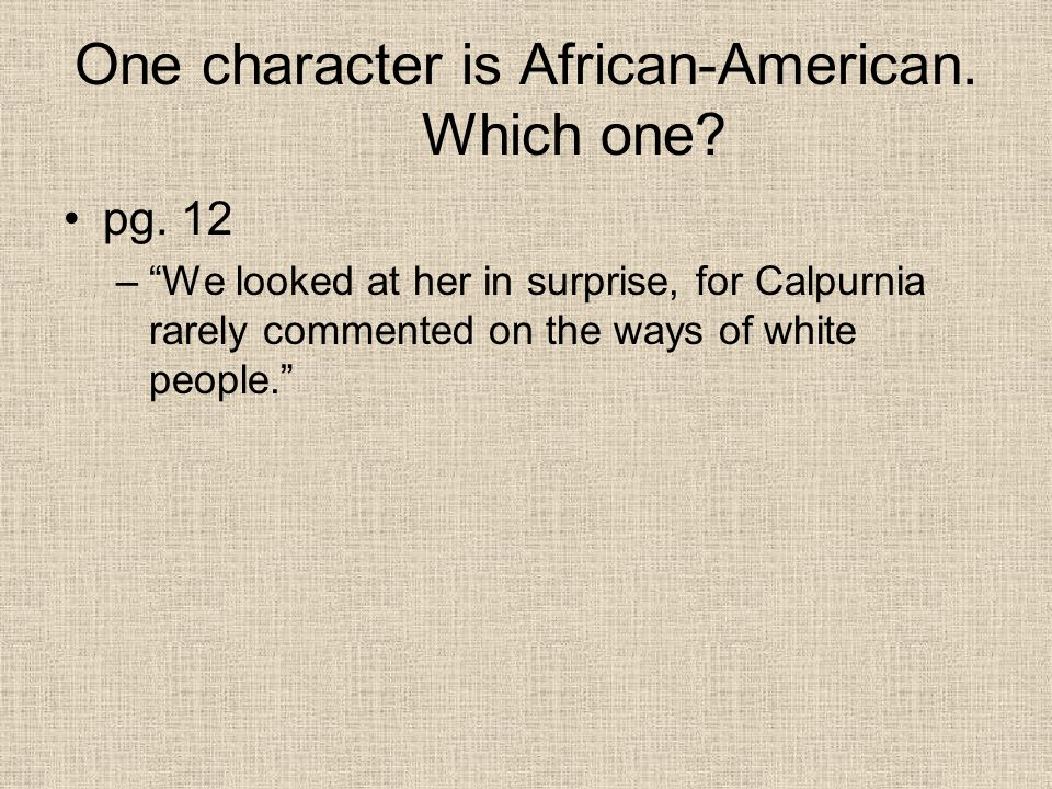 One character is African-American. Which one. pg.