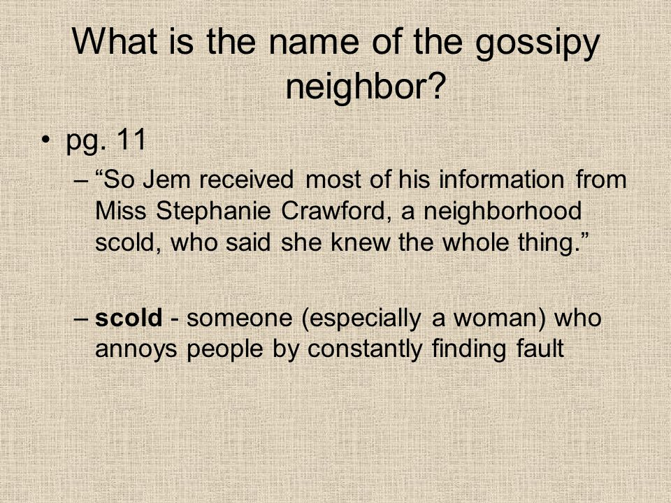 What is the name of the gossipy neighbor. pg.