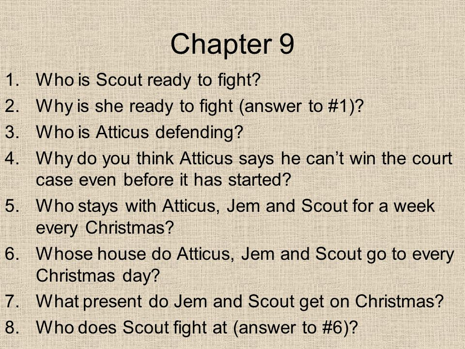 Chapter 9 1.Who is Scout ready to fight. 2.Why is she ready to fight (answer to #1).