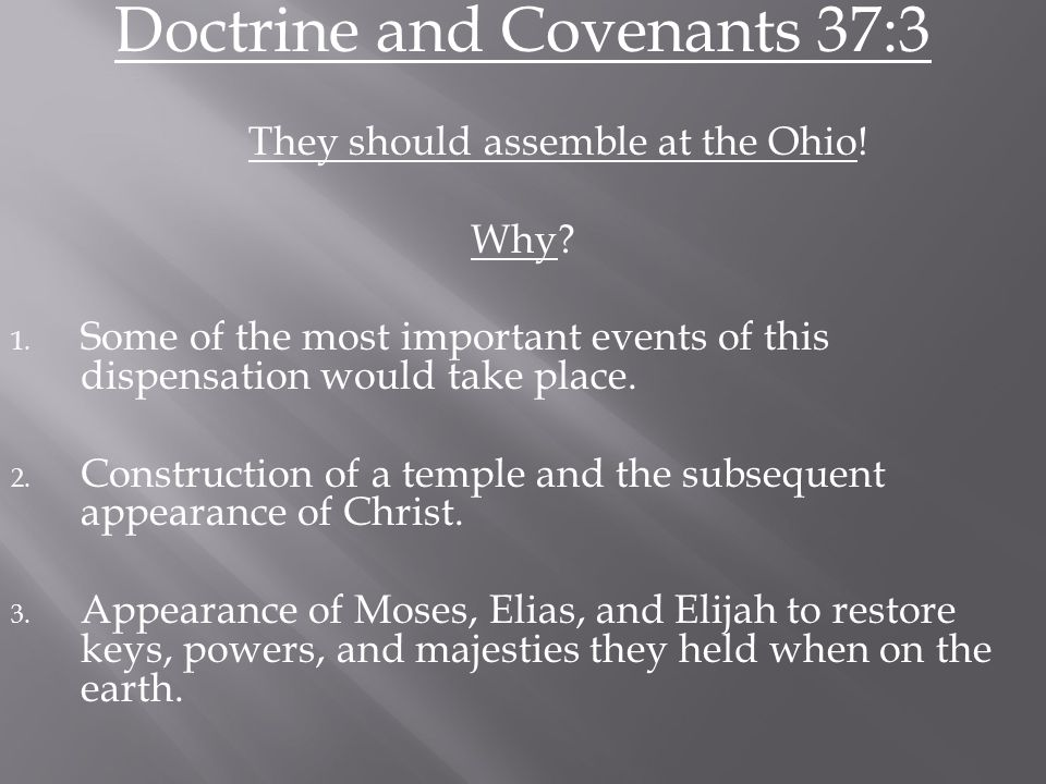 Doctrine and Covenants 37:3 They should assemble at the Ohio.