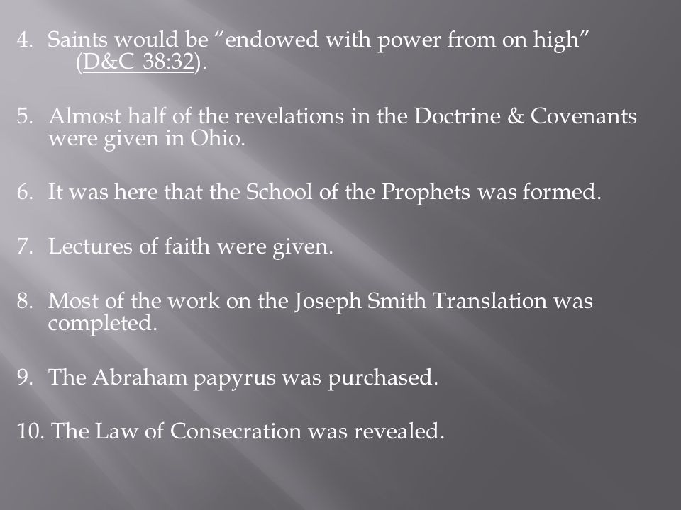 4. Saints would be endowed with power from on high (D&C 38:32).
