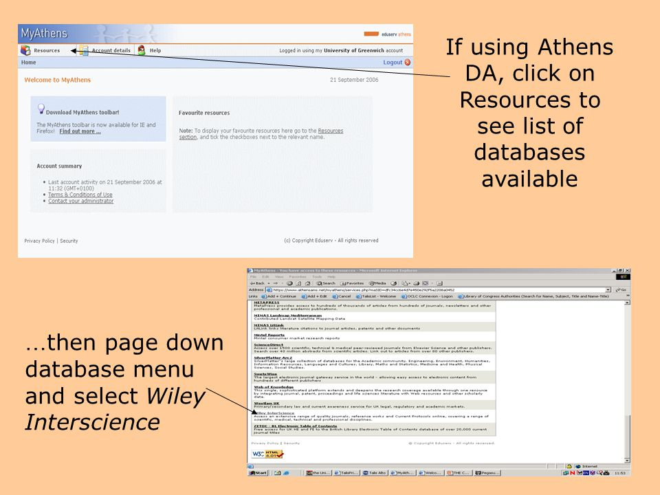 If using Athens DA, click on Resources to see list of databases available … then page down database menu and select Wiley Interscience
