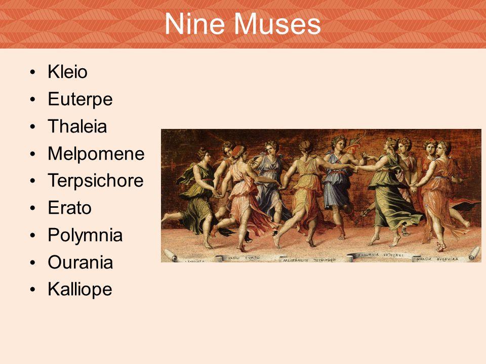 Nine Muses Kleio Euterpe Thaleia Melpomene Terpsichore Erato Polymnia Ourania Kalliope