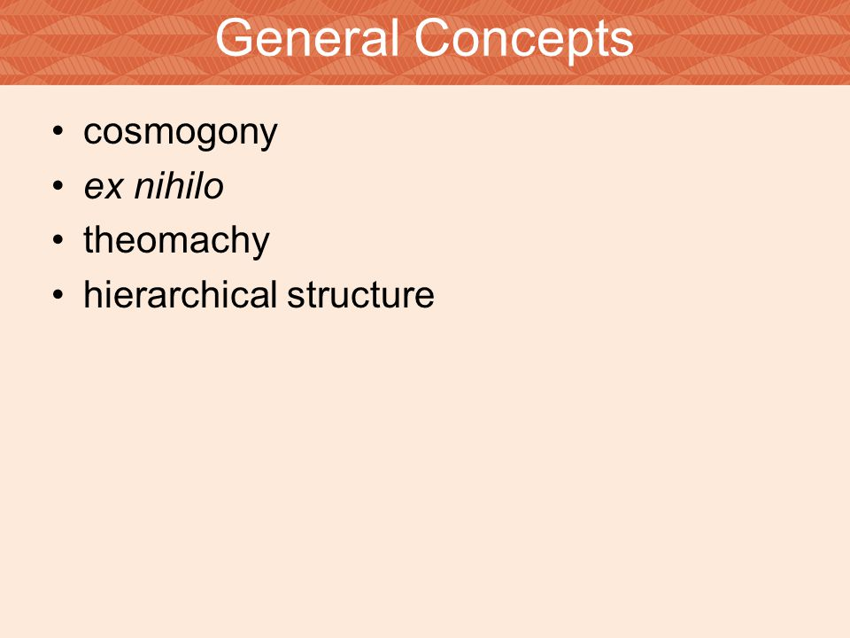 cosmogony ex nihilo theomachy hierarchical structure General Concepts