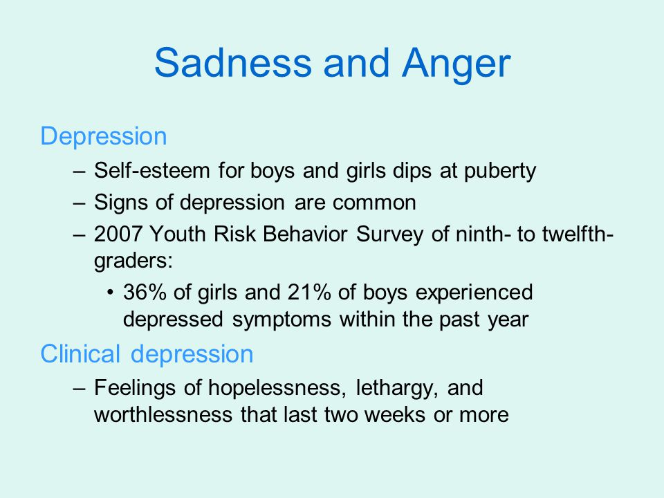 Gender Differences –20% of female and 10% of male teenagers experience clinical depression.
