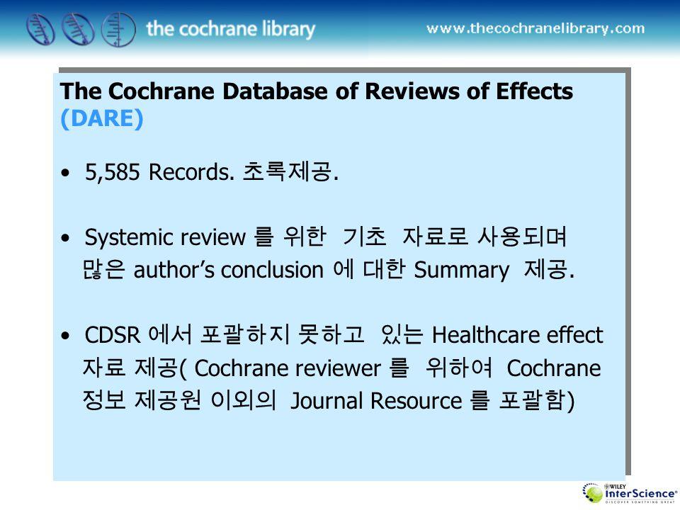 Browse by database Review 의 진행상황을 알려주는 마크 표시 : = 연구 철회된 Review 또는 Protocol 수록.
