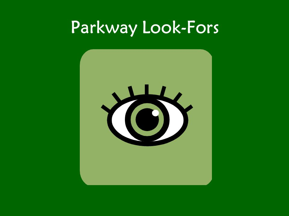 Parkway Look-Fors