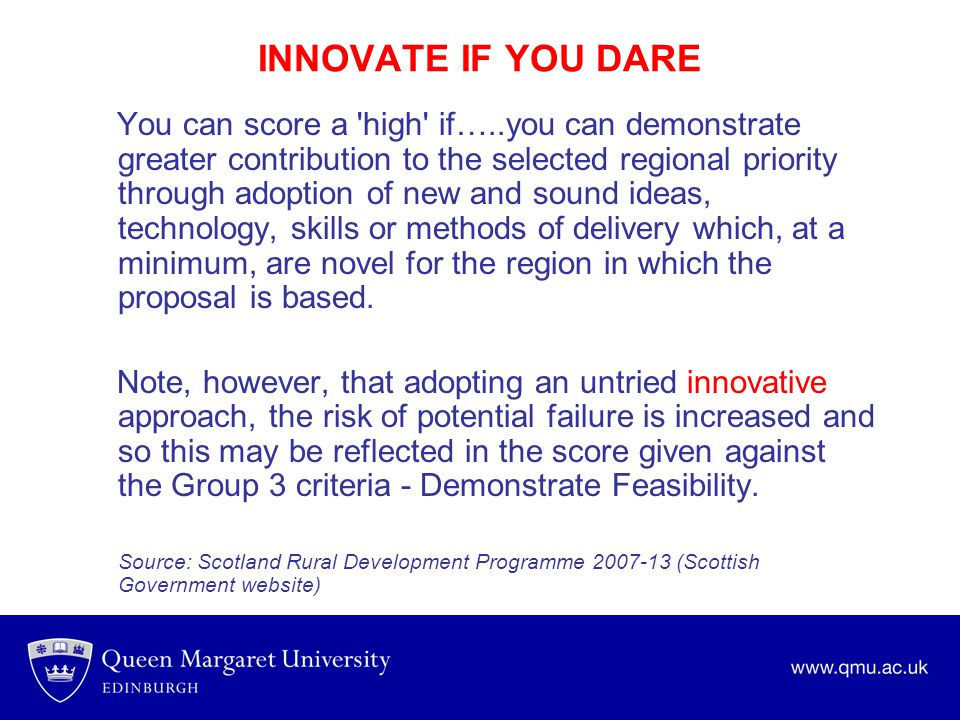 INNOVATE IF YOU DARE You can score a 'high' if…..you can demonstrate greater contribution to the selected regional priority through adoption of new an