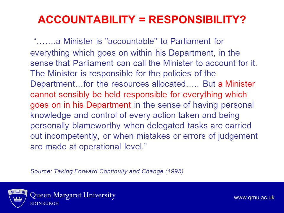"ACCOUNTABILITY = RESPONSIBILITY? ""…….a Minister is"