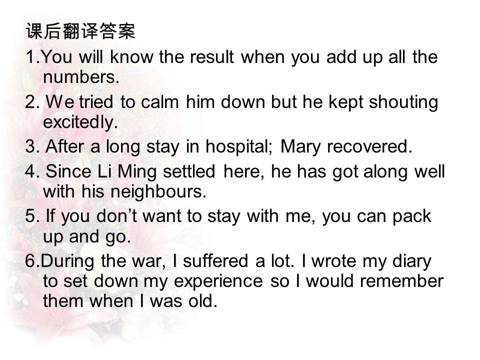 Practice 1. 她的成功增添了我们的喜悦。( add to) 2. 李东爱上了短篇小说。( fall in love) 3.
