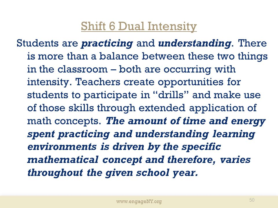 www.engageNY.org Shift 6 Dual Intensity Students are practicing and understanding. There is more than a balance between these two things in the classr
