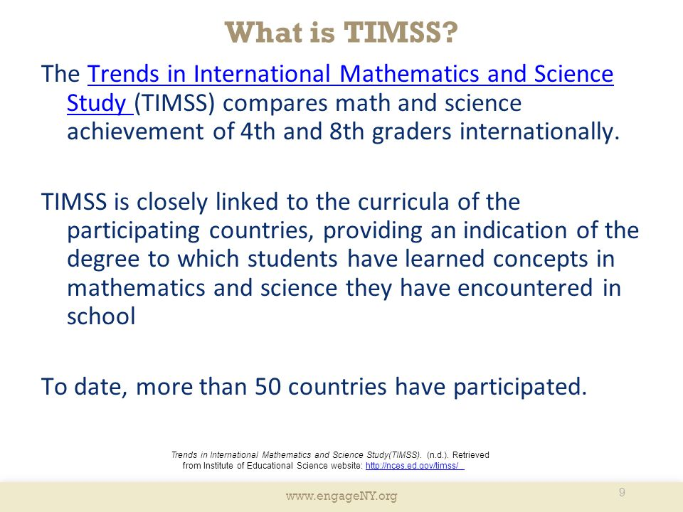 www.engageNY.org What is TIMSS? The Trends in International Mathematics and Science Study (TIMSS) compares math and science achievement of 4th and 8th