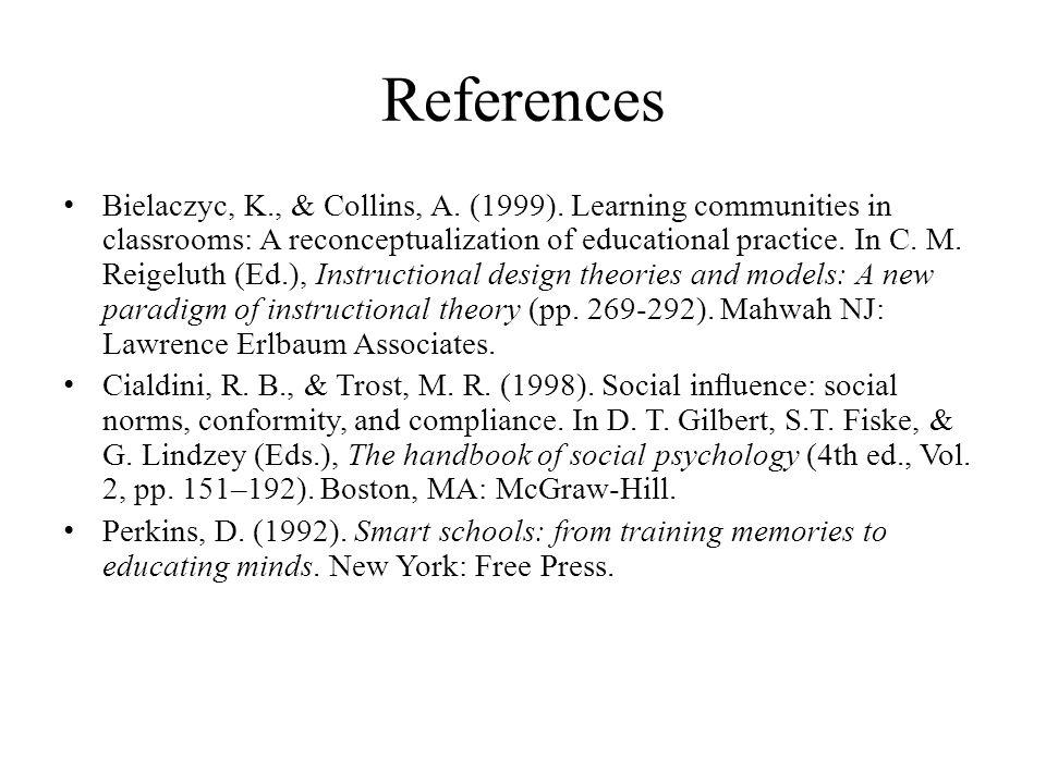 References Bielaczyc, K., & Collins, A. (1999).