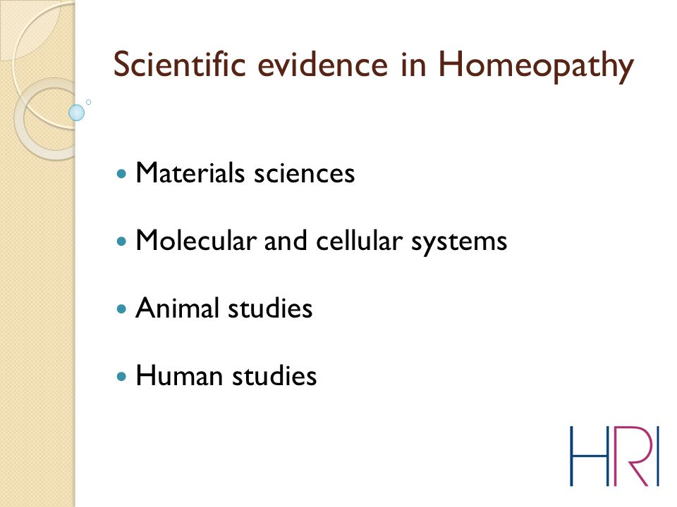 Scientific evidence in Homeopathy Materials sciences Molecular and cellular systems Animal studies Human studies