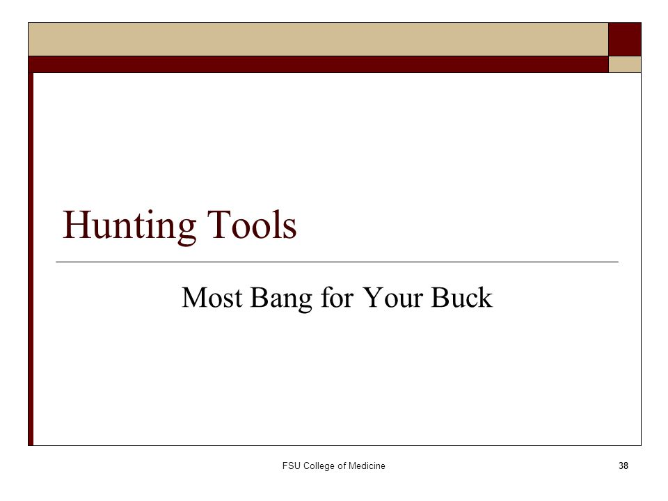 FSU College of Medicine38 Hunting Tools Most Bang for Your Buck