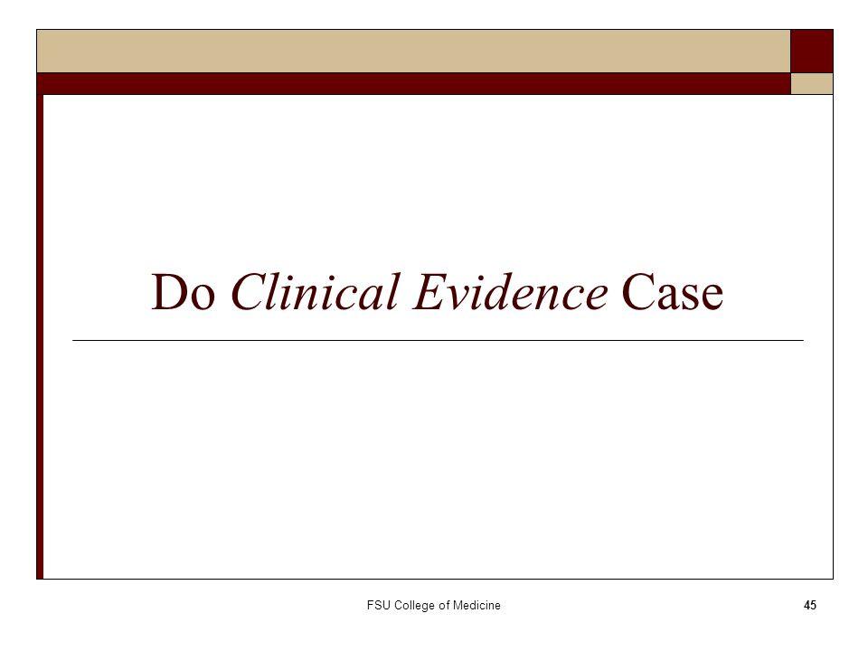 Do Clinical Evidence Case FSU College of Medicine45