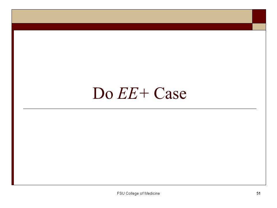 Do EE+ Case FSU College of Medicine51