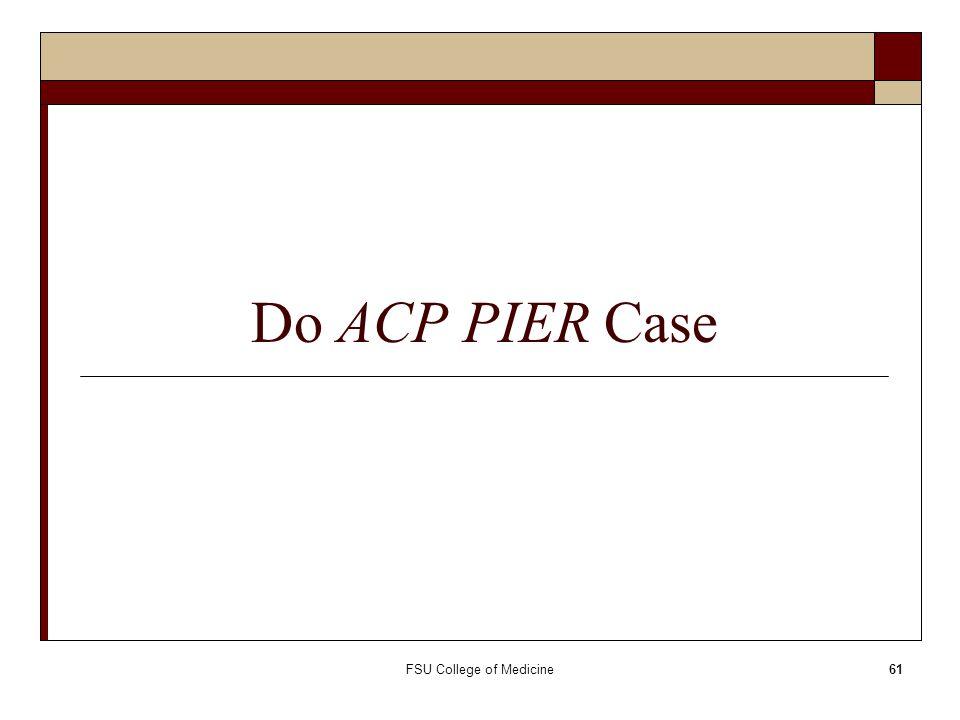 Do ACP PIER Case FSU College of Medicine61