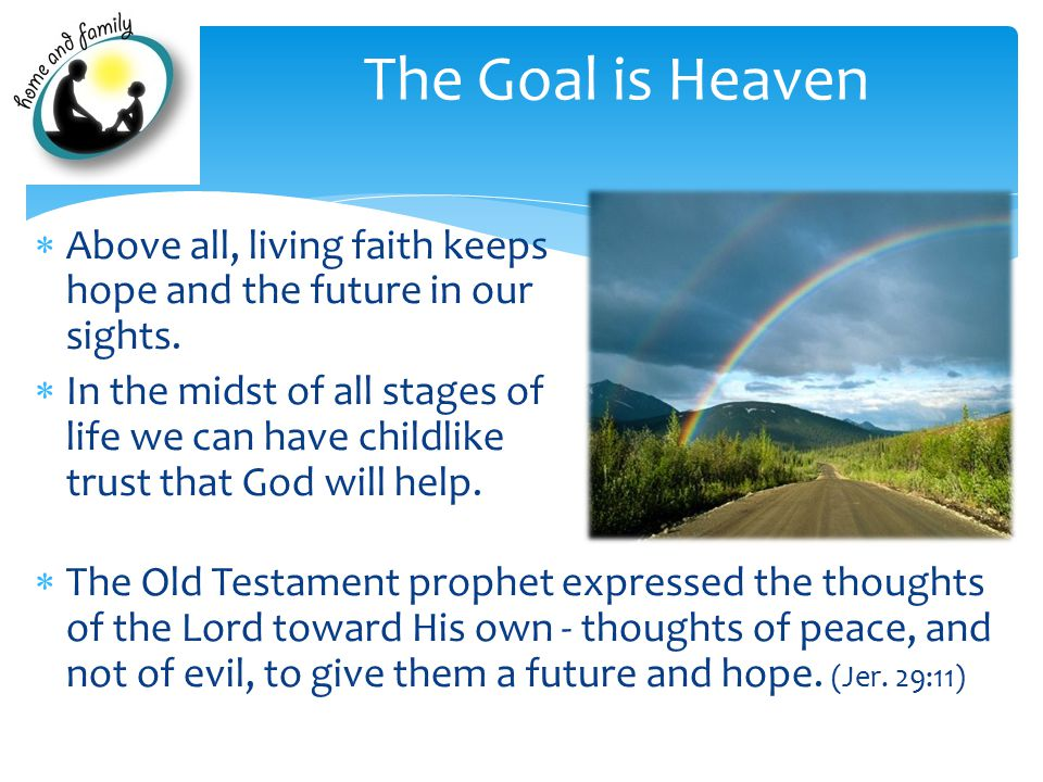  Above all, living faith keeps hope and the future in our sights.