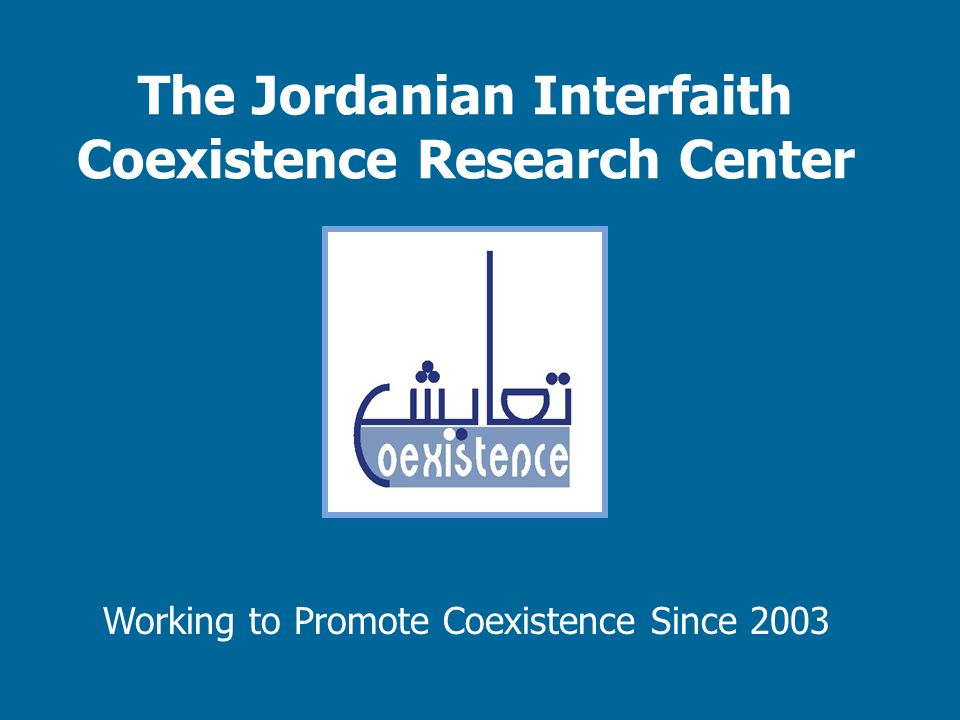 The Jordanian Interfaith Coexistence Research Center Working to Promote Coexistence Since 2003