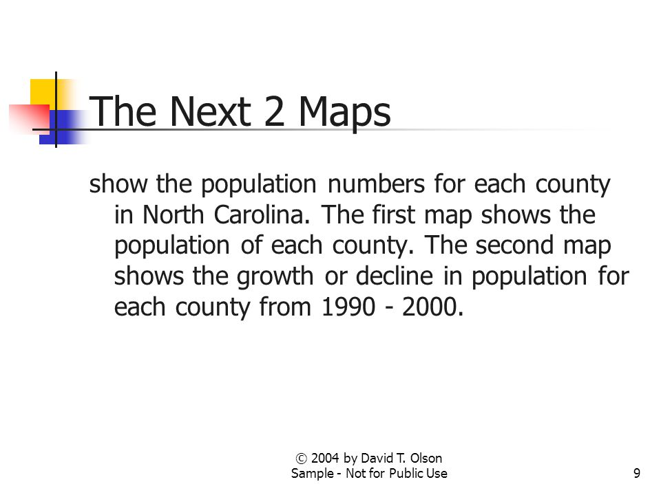 9 The Next 2 Maps show the population numbers for each county in North Carolina. The first map shows the population of each county. The second map sho