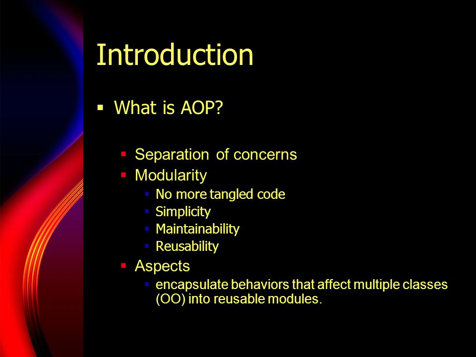 Introduction  What is AOP.