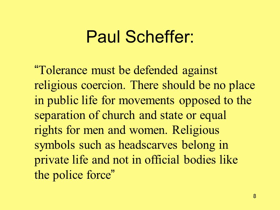 8 Paul Scheffer: Tolerance must be defended against religious coercion.