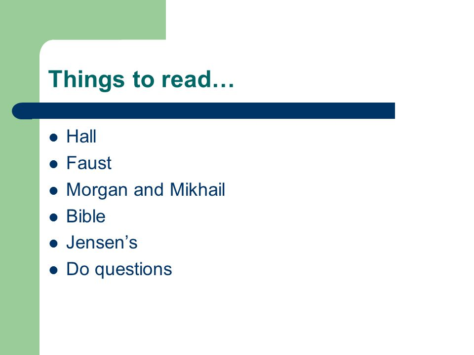 Things to read… Hall Faust Morgan and Mikhail Bible Jensen's Do questions