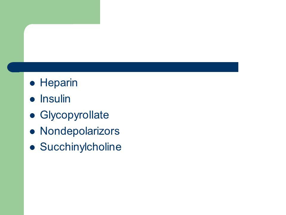 Heparin Insulin Glycopyrollate Nondepolarizors Succhinylcholine