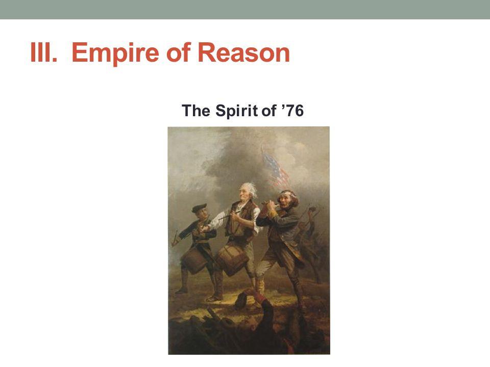 III. Empire of Reason The Spirit of '76