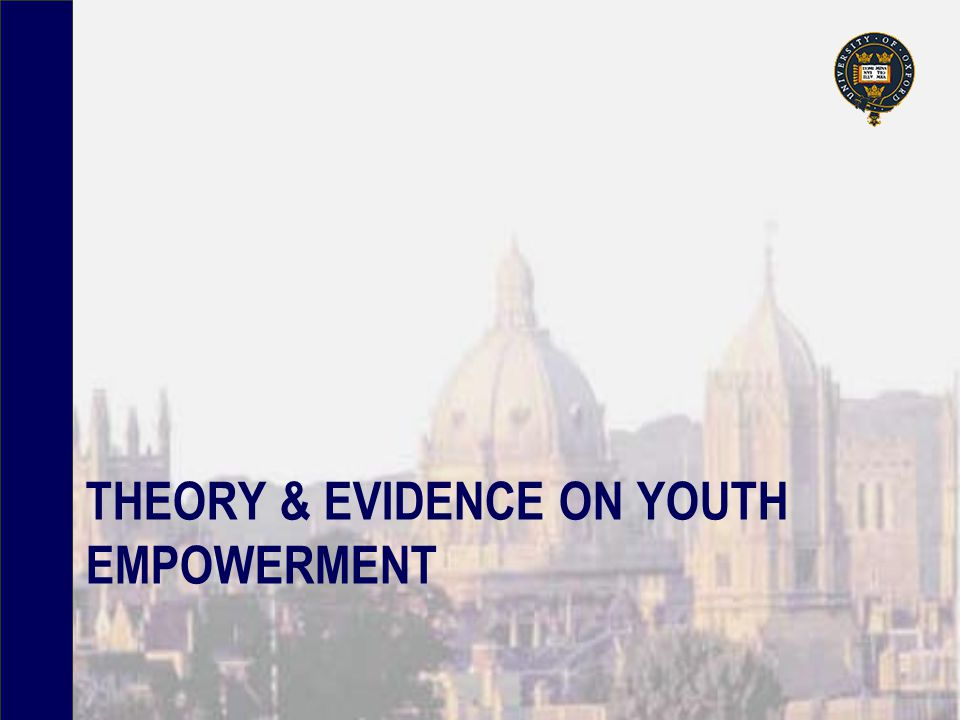 THEORY & EVIDENCE ON YOUTH EMPOWERMENT