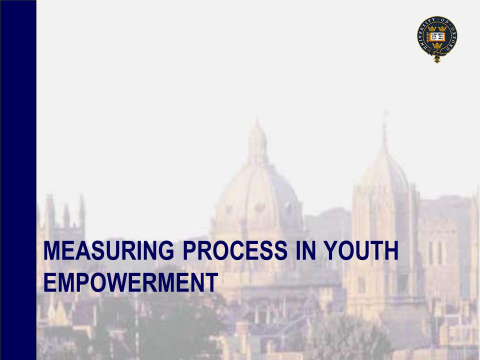MEASURING PROCESS IN YOUTH EMPOWERMENT